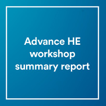 Advance HE workshop summary report