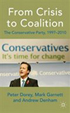 From Crisis to Coalition: The Conservative Party 1997-2010