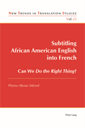 Subtitling African Amerian English into French