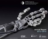 Annual report 2012-13 for the Centre for Innovative Manufacturing in Additive Manufacturing, Faculty of Engineering
