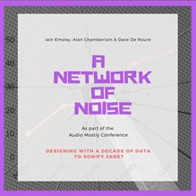 A Network of Noise: Designing with a Decade of Data to Sonify JANET
