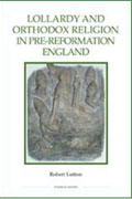 Lollardy and Orthodox Religion in Pre-Reformation England