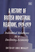 A History of British Industrial Relations, 1939-1979