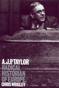 AJP Taylor Radical Historian of Europe