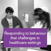 Responding to behaviour that challenges in healthcare settings