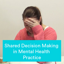 Shared Decision Making in Mental Health Practice