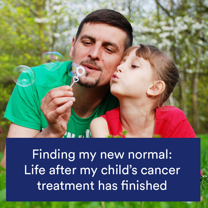 Finding my new normal: Life after my child's cancer treatment has finished