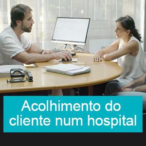Acolhimento do cliente  num hospital (Admission to Hospital - Portuguese version)