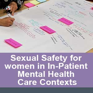 Sexual Safety for Women in In-Patient Mental Health Care Contexts