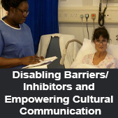 Disabling Barriers/Inhibitors and Empowering Cultural Communication