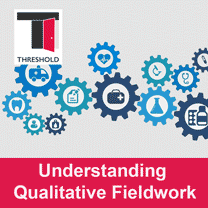 THRESHOLD Understanding Qualitative Fieldwork