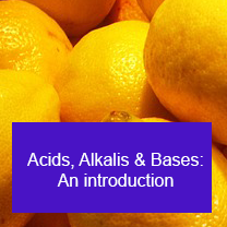 Acids, Alkalis & Bases: An introduction