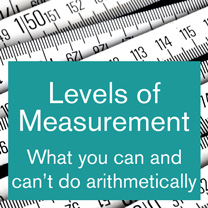 Levels of Measurement - What you can and can't do arithmetically